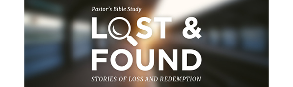 01_Pastors_Bible_Study_Lost_Found_Blog